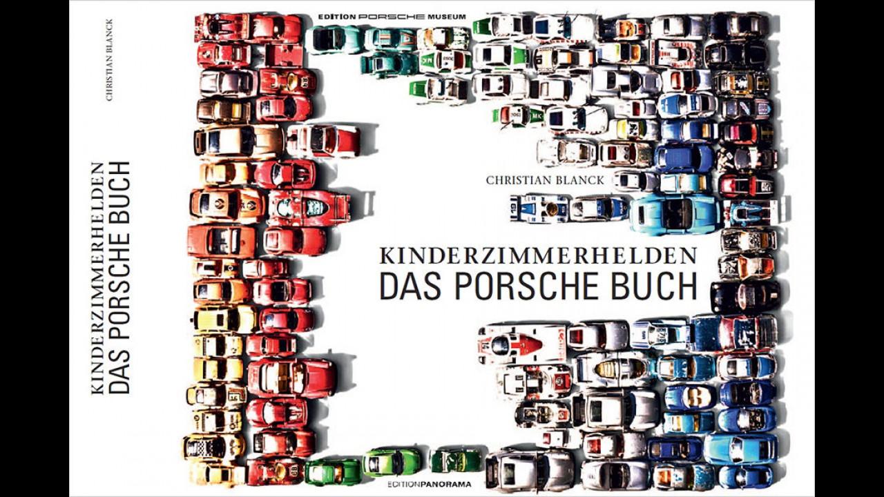 Christian Blanck: Kinderzimmerhelden - Das Porsche-Buch